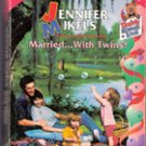 Married with Twins by Jennifer Mikels