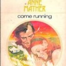 Come Running by Anne Mather , 1978