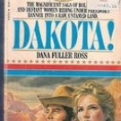 Dakota by Dana Fuller Ross (Book 2, Wagons West)