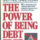 The Power Of Being Debt Free by Robert H Schuller