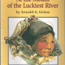 At The Mouth of the Luckiest River by Arnold A Griese