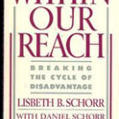 Within Our Reach by Lisbeth B Schorr