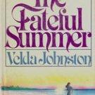 The Fateful Summer by Velda Johnston