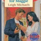 The Only Man for Maggie by Leigh Michaels