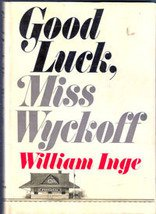 Good Luck Miss Wyckoff by William Inge , 1970