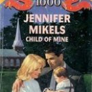 Child of Mine by Jennifer Mikels, 1995