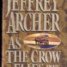 As The Crow Flies by Jeffrey Archer , 1991