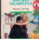It Must have Been The Mistletoe by Moyra Tarling