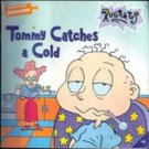 Rugrats Tommy Catches a Cold by Sarah Willson