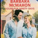 Yours For Ninety Days by Barbara McMahon