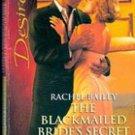 The Blackmailed Brides Secret Child by Rachel Bailey