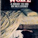 A Right to Die (Nero Wolfe) by Rex Stout, 1984