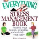 The Everything Stress Management Book by Eva Adamson