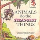 Animals Do the Strangest Things by Leonora & Arthur Hornblow