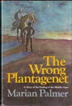 The Wrong Plantagenet by Marian Palmer, 1972