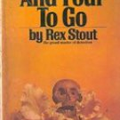 And Four To Go (Nero Wolfe) by Rex Stout , 1974