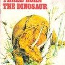 Three-Horn the Dinosaur by Cherney Berg