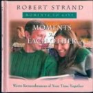 Moments for Each Other by Robert Strand