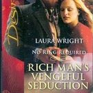 Rich Mans Vengeful Seduction by Laura Wright