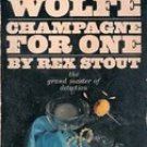 Champagne For One (Nero Wolfe)  by Rex Stout 1968