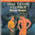 Back to the Ranch: Dare to Kiss A Cowboy by Renee Roszel