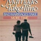 Good Marriages Take Time by David & Carole Hocking