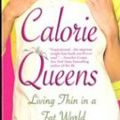 Calorie Queens, Living Thin in a Fat World by Jackie Scott