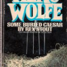 Some Buried Caesar (Nero Wolfe)  by Rex Stout , 1982