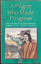 A Pilgrim who Made Progress by William Deal
