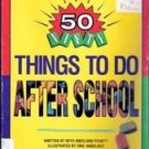 50 Nifty Things to do After School by Kneeland Pickett