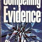 Compelling Evidence by Steve Martini
