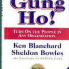 Gung Ho: Turn On people In Any Organization by Ken Blanchard