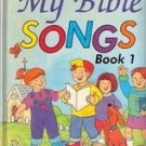 My Bible Songs, Book 1 adapted by Kathie B Smith
