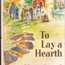 To Lay a Hearth by Myra Scovel, 1968 First Edition