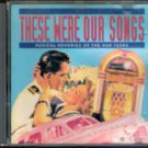 These Were Our Songs: Musical Memories of the War Years ,Disc 1, 2, 3 (Music CD)