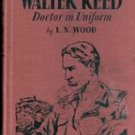 Walter Reed Doctor in Uniform by L N Wood