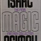 The Final Magic Fantasy Collection by Isaac Asimov