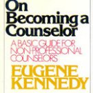 On Becoming a Counselor by Eugene Kennedy