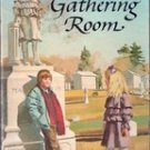 The Gathering Room by Colby Rodowsky, 1985
