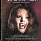 The Mammoth Book of Vampire Stories by Women, edited by Stephen Jones