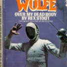 Over My Dead Body (Nero Wolfe)  by Rex Stout
