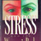 Stress and The Woman's Body by W David Hager MD, Linda Carruth Hager