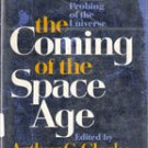 The Coming of the Space Age by Arthur C Clarke (First Edition)