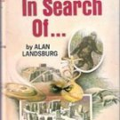 In Search Of..... by Alan Landsburg (HB with DJ, 1978)