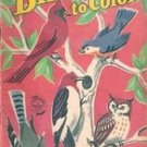 Birds to Color (Vintage Coloring Book, about 1948) Illustrator. Dorothy Grider