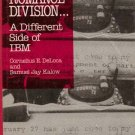 The Romantic Division.. A Different Side of IBM by Cornelius E Deloca