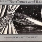 E C Krupp The Comet and You Illustrated by Robin Rector Krupp