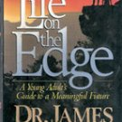 Life On The Edge by Dr James Dobson (HC w/ DJ)