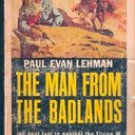 The Man from The Badlands by Paul Evan Lehman,  1951