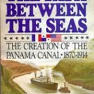 The Path Between The Seas: The Creation of the panama Canal 1970-1914